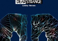 "Dear Strange – ""Lonely Heroes"" album review"