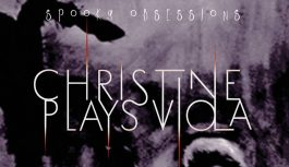 """Christine Plays Viola – """"Spooky Obsessions"""" Album review"""