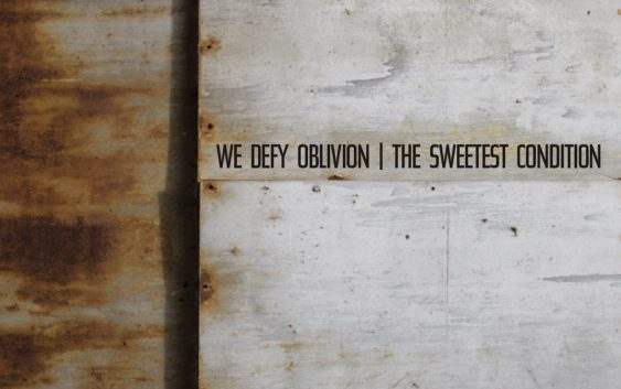 "The Sweetest Condition – ""We Defy Oblivion"" album review"