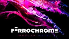 "Ferrochrome release ""Medusa Water"" debut album"