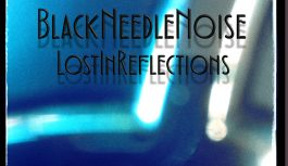 "Black Needle Noise – ""Lost In Reflections"" album review"