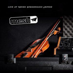 Mesh-LIVE AT NEUES GEWANDHAUS LEIPZIG