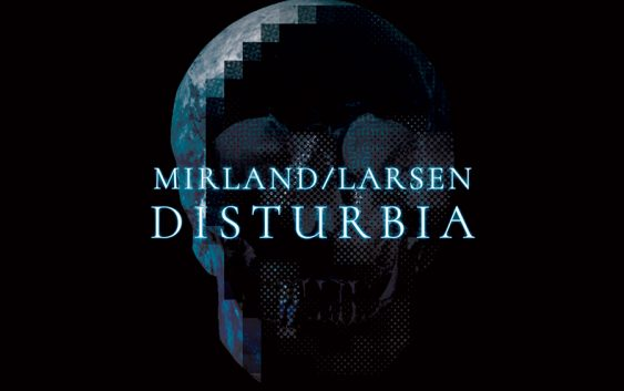 "Mirland/Larsen ""Disturbia"" – album review"