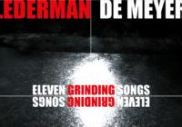 "Lederman/De Meyer ""Eleven Grinding Songs"" – album review"