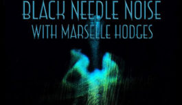 "Black Needle Noise premieres new track ""I Am God"" with Marselle Hodges"