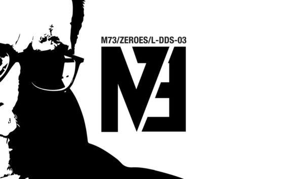 "LÆBEL presents the new M73 single ""Zeroes"""