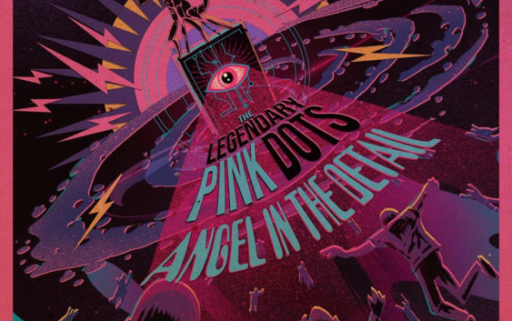 """The Legendary Pink Dots """"Angel In The Detail"""" – album review"""