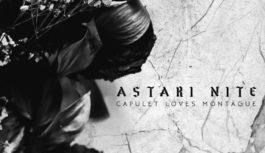 "Astari Nite Release Their New Song ""Capulet Loves Montague"""