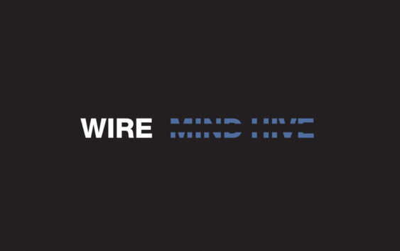 "WIRE ""Mind Hive"" – album review"