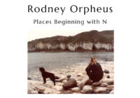 "Rodney Orpheus releases ambient solo album ""Places Beginning with N"""