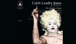 """Caleb Landry Jones """"The Mother Stone"""" – album review"""