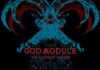 "God Module ""The Unsound Remixes"" – album review"