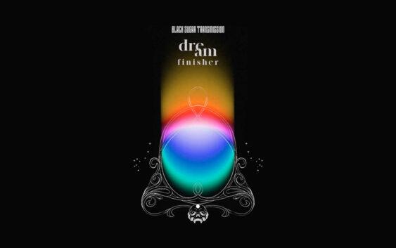 "Black Sugar Transmission ""Dream Finisher"" – album review"