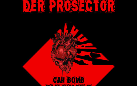 Der Prosector: Car Bomb (Album Review)