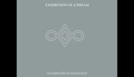 "FM Einheit, ""Exhibition Of A Dream"" (Album Review)"