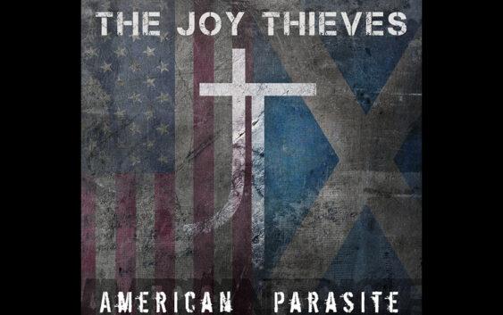 The Joy Thieves: American Parasite (album review)